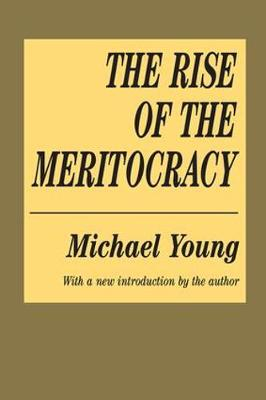 The Rise of the Meritocracy by Michael Young