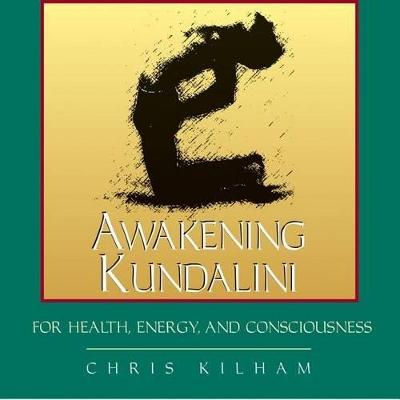 Awakening Kundalini for Health, Energy and Consciousness book