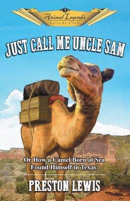 Just Call Me Uncle Sam by Preston Lewis