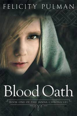 Blood Oath: The Janna Chronicles 1 by Felicity Pulman