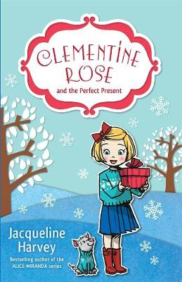 Clementine Rose and the Perfect Present 3 by Jacqueline Harvey