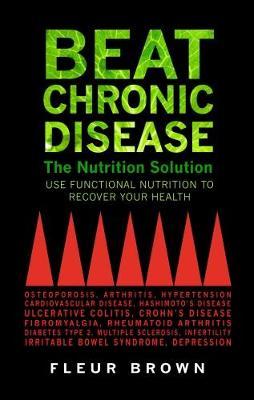 Beat Chronic Disease by Fleur Brown