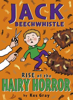 Jack Beechwhistle: Rise Of The Hairy Horror by Kes Gray