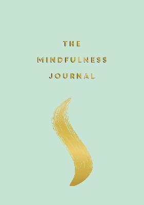 The Mindfulness Journal: Tips and Exercises to Help You Find Peace in Every Day book