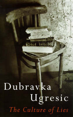 The Culture of Lies by Dubravka Ugresic