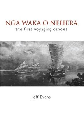 Nga Waka o Nehera by Jeff Evans