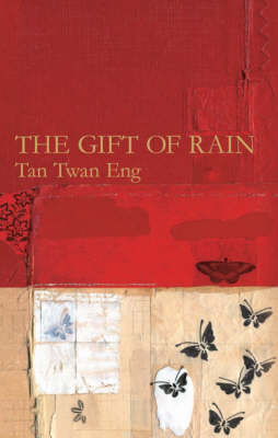 The The Gift of Rain by Tan Twan Eng