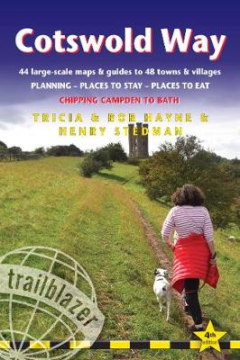 Cotswold Way: Chipping Campden to Bath (Trailblazer British Walking Guide): Planning, Places to Stay, Places to Eat, 44 trail maps and 8 town plans: 2019 by
