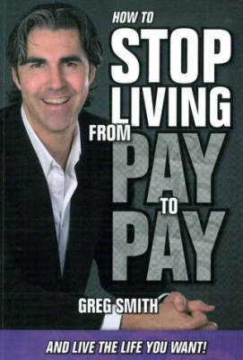 How to Stop Living from Pay to Pay by Greg Smith