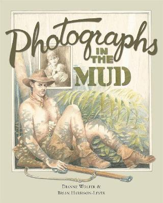 Photographs In The Mud by Dianne Wolfer