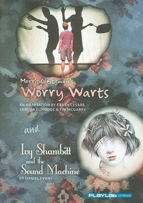 Morris Gleitzman's Worry Warts and Ivy Shambitt and the Sound Machine by Cesare, Eva Di