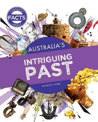 Australia's Intriguing Past by Frances Payne