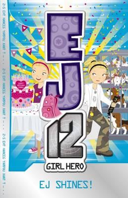 EJ12 Girl Hero: #21 EJ Shines! by McFarlane,Susannah