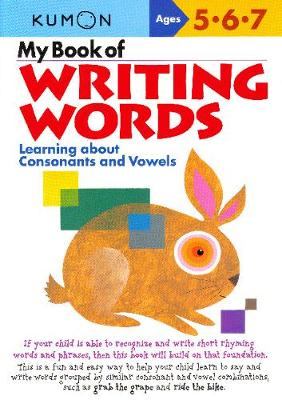 My Book of Writing Words: Consonants andVowels by Kumon