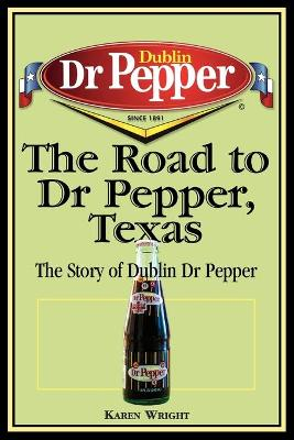 Road to Dr Pepper, Texas book
