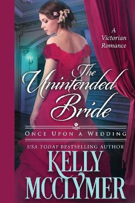 The Unintended Bride by Kelly McClymer