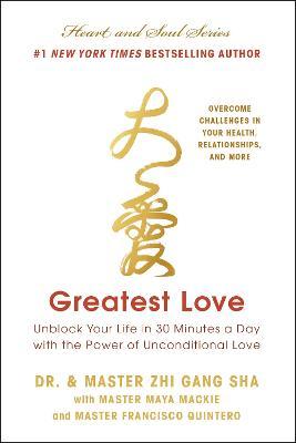 Greatest Love by Zhi Gang Sha