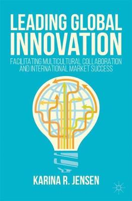 Leading Global Innovation by Karina R. Jensen