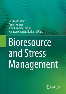 Bioresource and Stress Management by Ratikanta Maiti