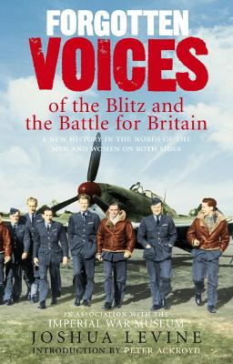 Forgotten Voices of the Blitz and the Battle For Britain book