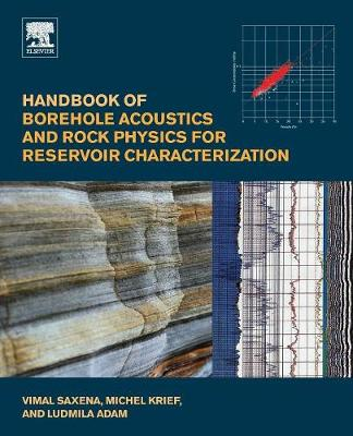 Handbook of Borehole Acoustics and Rock Physics for Reservoir Characterization by Adam