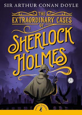 The Extraordinary Cases of Sherlock Holmes by Sir Arthur Conan Doyle