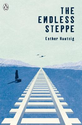 Endless Steppe by Esther Hautzig