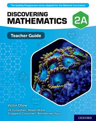 Discovering Mathematics: Teacher Guide 2A by Victor Chow