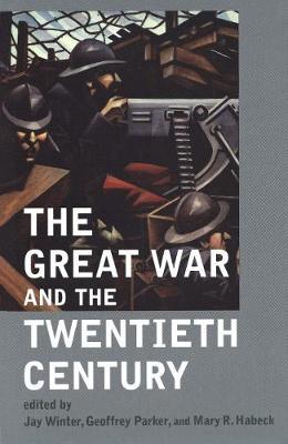 Great War and the Twentieth Century book