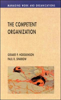 The Competent Organization by Gerard P. Hodgkinson