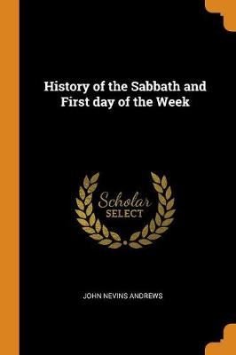History of the Sabbath and First Day of the Week by John Nevins Andrews