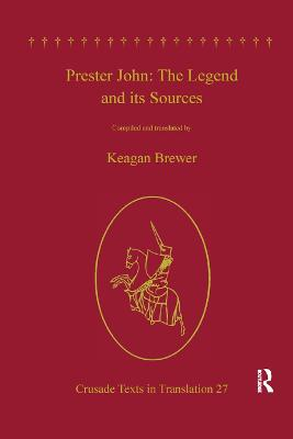 Prester John: The Legend and its Sources book
