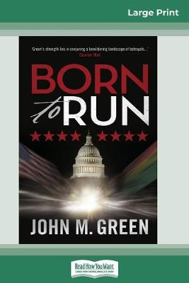 Born to Run (16pt Large Print Edition) by John M Green