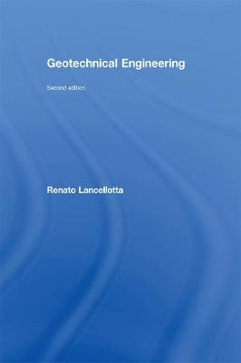 Geotechnical Engineering, Second Edition by Renato Lancellotta
