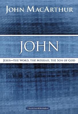 John by John F. MacArthur