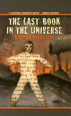Last Book in the Universe by Rodman Philbrick