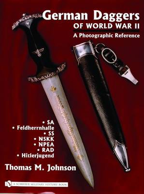 German Daggers of  World War II - A Photographic Reference by Thomas M. Johnson