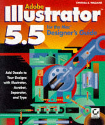 Adobe Illustrator for the Mac Designer's Guide by Cindy Williams