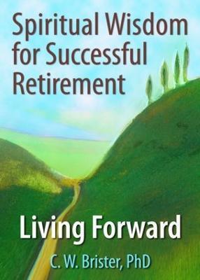 Spiritual Wisdom for Successful Retirement by James W. Ellor