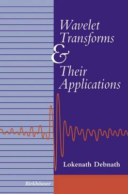 Wavelet Transforms and Their Applications by Lokenath Debnath