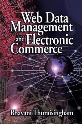 Web Data Management and Electronic Commerce by Bhavani Thuraisingham