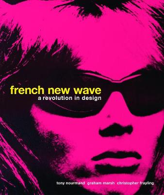 French New Wave: A Revolution in Design by Tony Nourmand