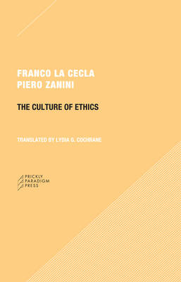 The Culture of Ethics by Franco La Cecla