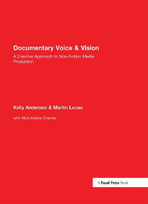 Documentary Voice & Vision by Kelly Anderson