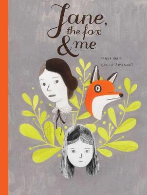 Jane, the Fox and Me by Fanny Britt