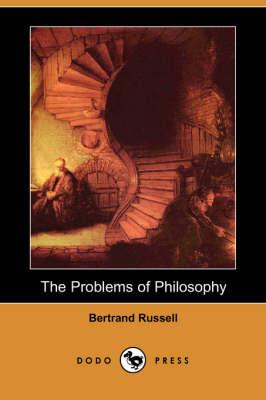 Problems of Philosophy (Dodo Press) book