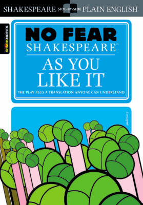 As You Like It (No Fear Shakespeare) by SparkNotes