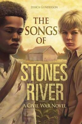 Songs of Stones River: A Civil War Novel by Jessica Gunderson