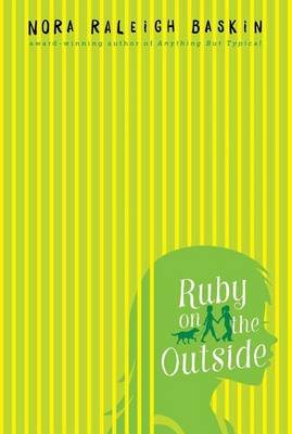 Ruby on the Outside by Nora Raleigh Baskin