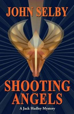 Shooting Angels by John Selby